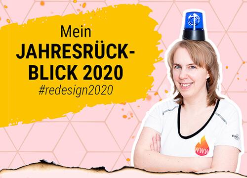 Mein Jahresrückblick 2020: Das Jahr der Neugestaltung  #redesign2020