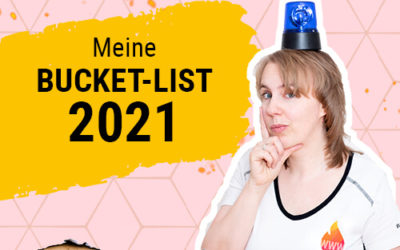 Mein Bucket-List 2021 – Das will ich dieses Jahr noch erleben, erledigen oder lernen