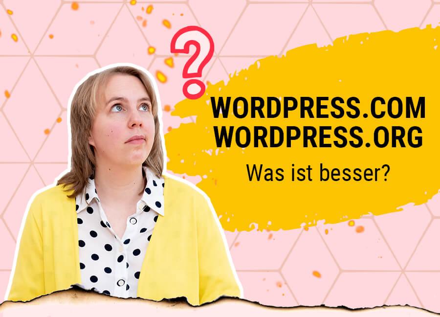WordPress.com oder wordpress.org – was ist besser?