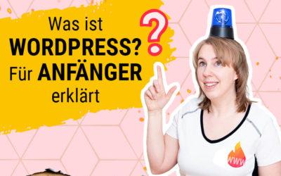 Was ist WordPress? Für Anfänger erklärt.