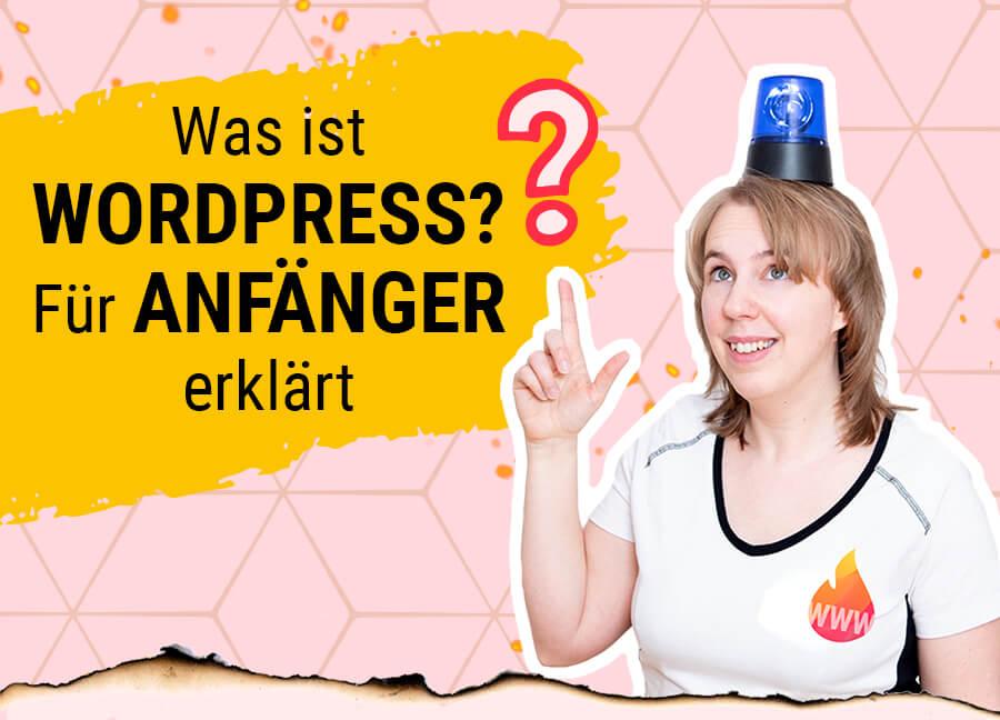 Was ist WordPress - für Anfänger erklärt