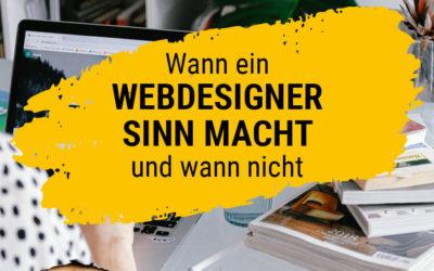 Wann ein Webdesigner Sinn macht – und wann nicht